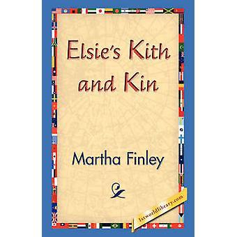 Elsies Kith and Kin by Finley & Martha