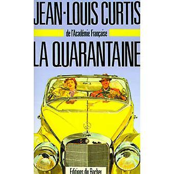 La Quarantaine von Curtis & Jean Louis