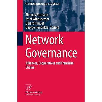 Network Governance  Alliances Cooperatives and Franchise Chains by Ehrmann & Thomas
