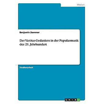 Der VanitasGedanken i der Popularmusik des 21. Jahrhundert av Sommer & Benjamin