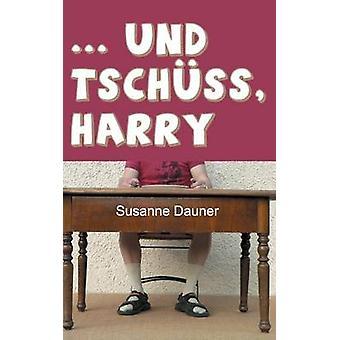... und tschss Harry by Dauner & Susanne
