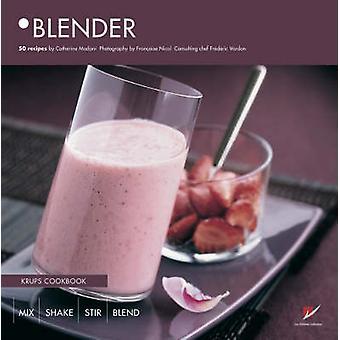 Blender - Krups Kochbuch von Catherine Madani - Francoise Nicol - 97828