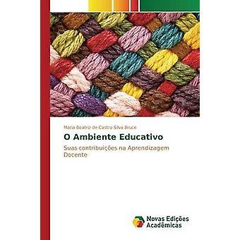 O Ambiente Educativo av Castro Silva Bruce Maria Beatriz de