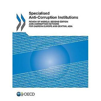 Specialiserade korruptionsbekämpande institutioner översyn av modeller andra upplagan av Oecd