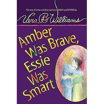 Amber Was Brave - Essie Was Smart by Vera B. Williams - 9780060571825