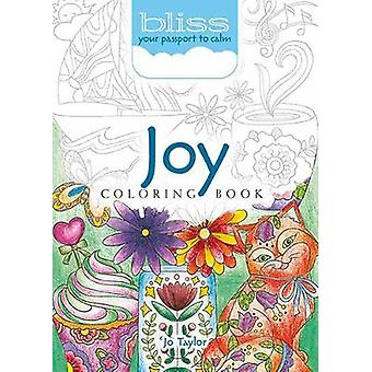 BLISS Joy Coloring Book - Your Passport to Calm by Jo Taylor - 9780486
