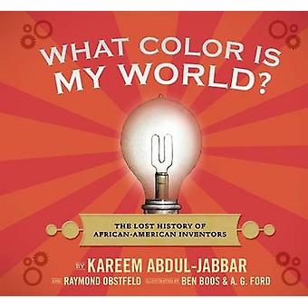 What Color Is My World? - The Lost History of African-American Invento
