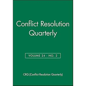 Conflict Resolution Quarterly by CRQ (Conflict Resolution Quarterly)