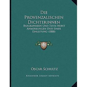 Die Provenzalischen Dichterinnen - Biographieen Und Texte Nebst Anmerk