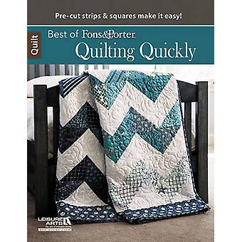Best of Fons & Porter - Quilting Quickly - Pre-Cut Strips & Squares Mak