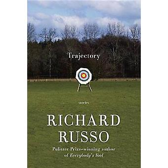 Trajectory - Large Print - Stories by Richard Russo - 9781524780203 Bo
