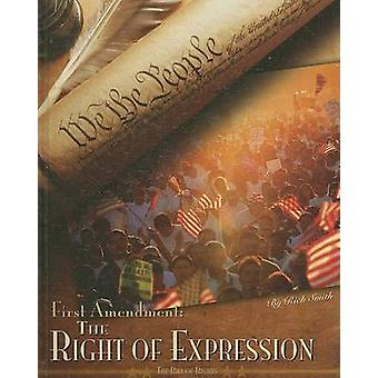The First Amendment - The Right of Expression by Rich Smith - Scott Ha