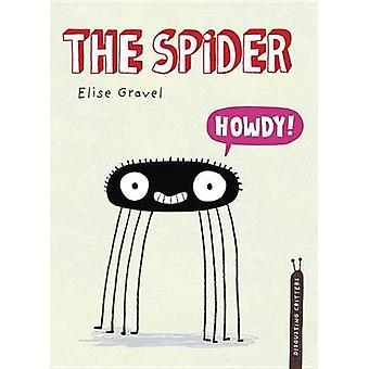The Spider - The Disgusting Critters Series by Elise Gravel - 97817704
