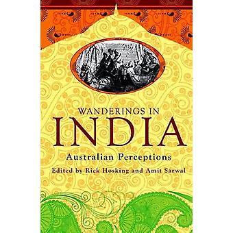 Wanderings in India - Australian Perceptions by Rick Hosking - Amit Sa