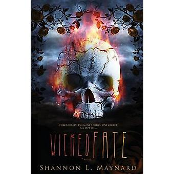 Wicked Fate by Shannon Maynard - 9781634221337 Book
