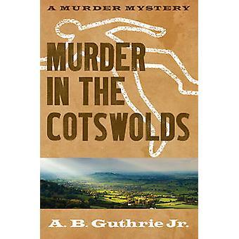 Murha Cotswolds by A. B. Guthrie - 9780803230316 kirja