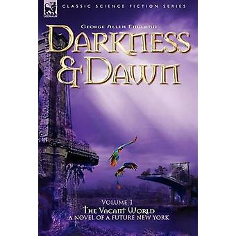 Darkness  Dawn Volume 1  The Vacant World by England & George & Allen