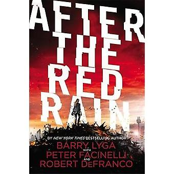 After the Red Rain by Lyga & BarryFacinelli & PeterDeFranco & Robert