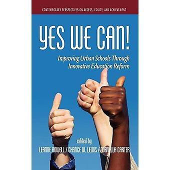 Yes We Can Improving Urban Schools Through Innovative Education Reform Hc von Howell & Leanne L.
