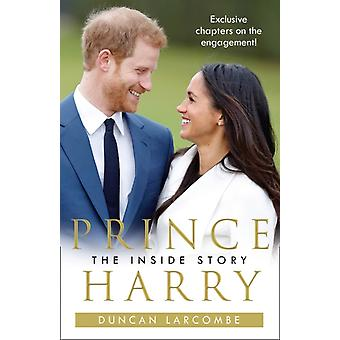 Prince Harry The Inside Story by Duncan Larcombe