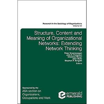 Structure Content and Meaning of Organizational Networks by Peter Groenewegen