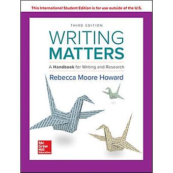 Writing Matters A Handbook for Writing and Research 3e TABBED par Rebecca Moore Howard