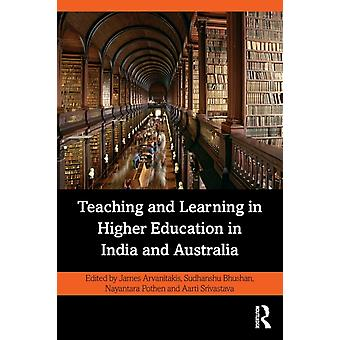 Teaching and Learning in Higher Education in India and Australia by Arvanitakis & James