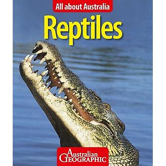 All About Australia Reptiles by Australian Geographic