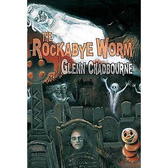 The Rockabye Worm by Chadbourne & Glenn