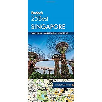 Fodors Singapore 25 Best by Fodors Travel Guides