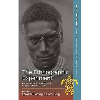 The Ethnographic Experiment by Edited by Edvard Hviding & Edited by Cato Berg
