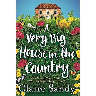 Een zeer groot huis in het land door Sandy & Claire