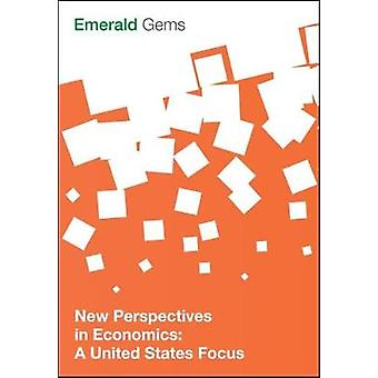 New Perspectives in Economics A United States Focus door Emerald Group Publishing Limited