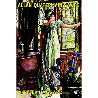 Allan Quatermains Wife by Haggard & H. Rider