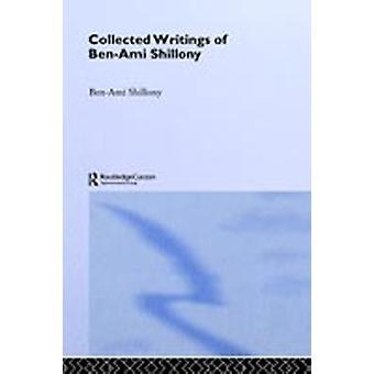 Collected Writings of BENAMI SHILLONY by Shillony & BenAmi