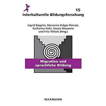 Migration und sprachliche Bildung by Gogolin & Ingrid