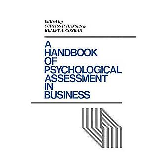 A Handbook of Psychological Assessment in Business by Hansen & Curtiss P.