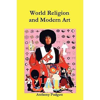World Religion and Modern Art by Padgett & Anthony