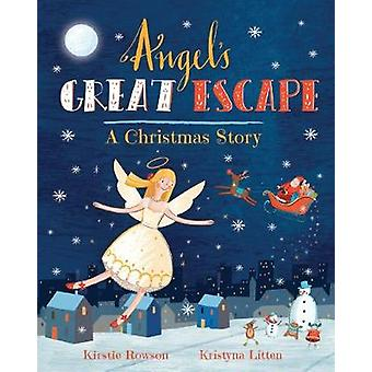 Angels Great Escape A Christmas Story by Rowson & Kirstie
