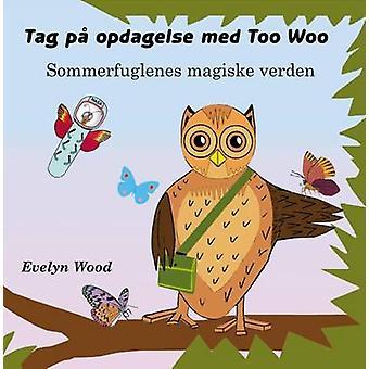 Sommerfuglenes magiske verden by Wood & Evelyn