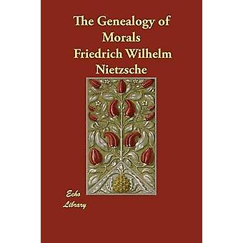 The Genealogy of Morals by Nietzsche & Friedrich Wilhelm