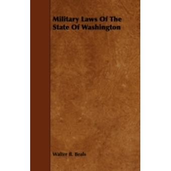Military Laws of the State of Washington by Beals & Walter B.
