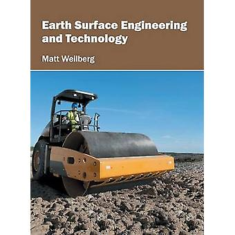 Earth Surface Engineering and Technology by Weilberg & Matt