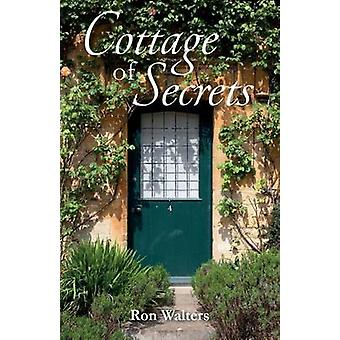 Cottage of Secrets by Walters & Ron