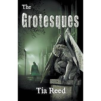 The Grotesques by Reed & Tia
