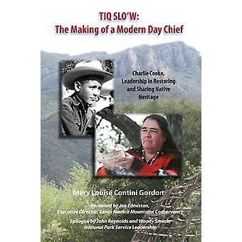 Tiq Slow the Making of a Modern Day Chief by Gordon & Mary Louise Contini