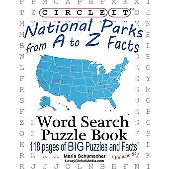 Circle It National Parks from A to Z Facts Word Search Puzzle Book by Lowry Global Media LLC