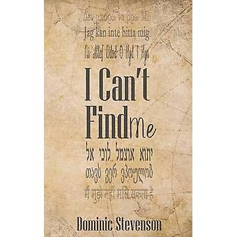 I Cant Find Me by Stevenson & Dominic