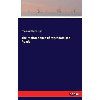The Maintenance of Macadamised Roads by Codrington & Thomas