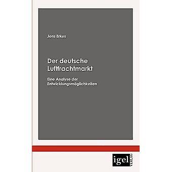 Der deutsche Luftfrachtmarkt by Erkes & Jens